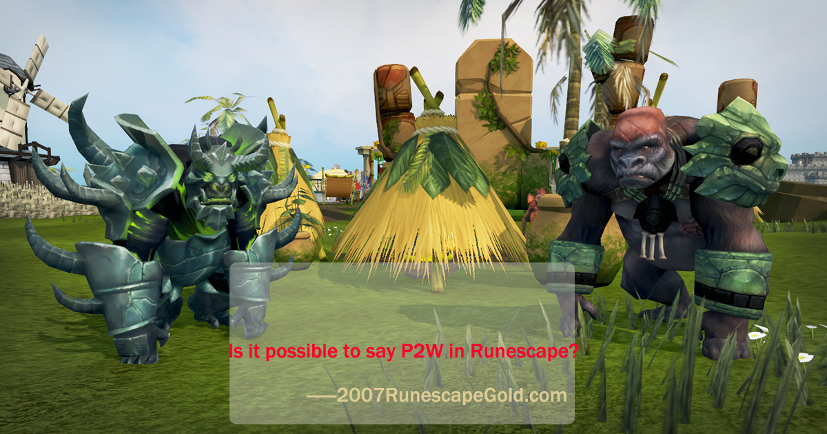 Is it possible to say P2W in Runescape