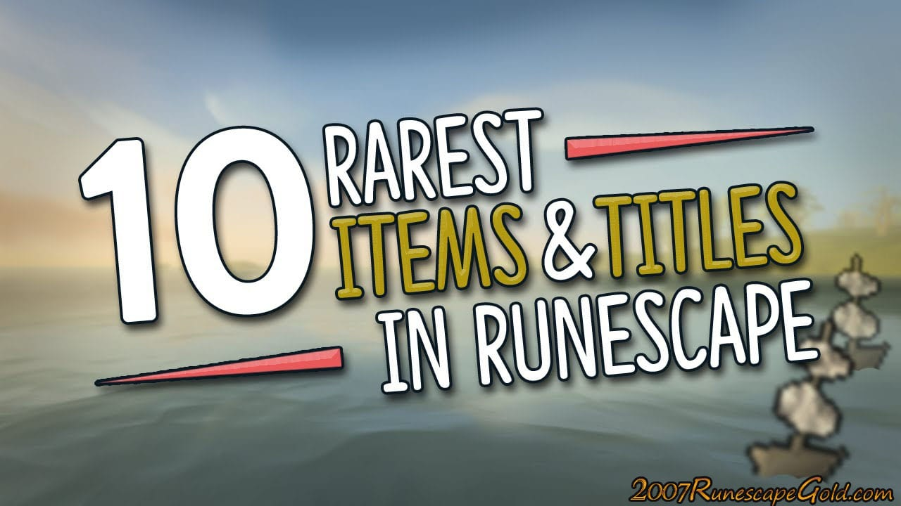 Some Of The Rarest Titles In Runescape