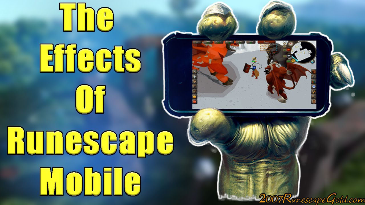 Ways Runescape Going Mobile Will Effect OSRS