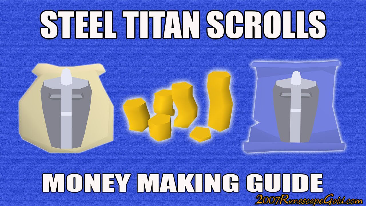 How You Can Make Money With Steel Titan Scrolls In Runescape