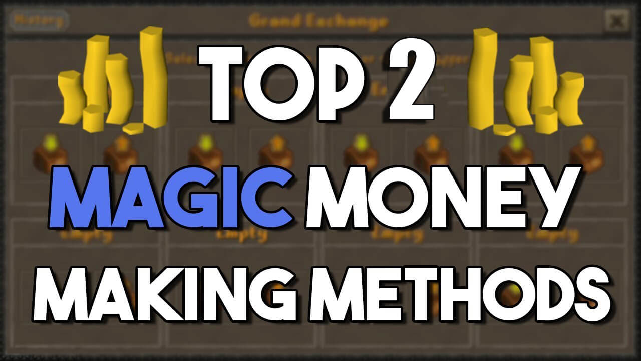Top 2 Money Making Methods for Magic Training In OSRS