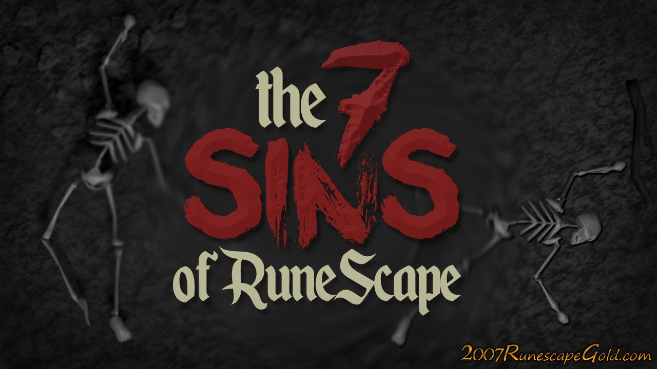 Check Out These 7 Sins Of Runescape